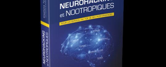 Neurohacking et nootropiques – Pour un cerveau au top de ses performances [livre]