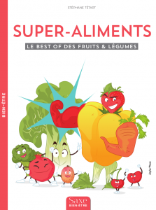 Super-aliments - Le best of des fruits et légumes [Livre]