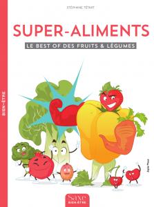 Super-aliments - Le best of des fruits et légumes [Livre]